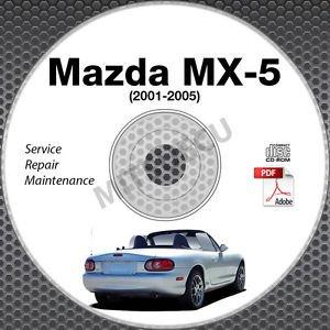2001-2005 Mazda Miata MX-5 1.8L VVT Service Repair Manual CD ROM 2002 2003 2004