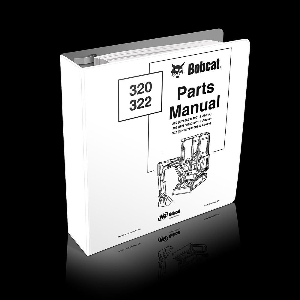 Bobcat 320 322 C Series Excavators Parts Manual 6900165 (4-00) Serial #s listed