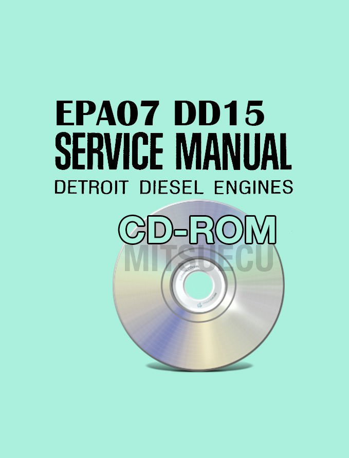 Detroit Diesel EPA07 DD15 Workshop Service Manual CD (DDC-SVC-MAN-0002) Repair
