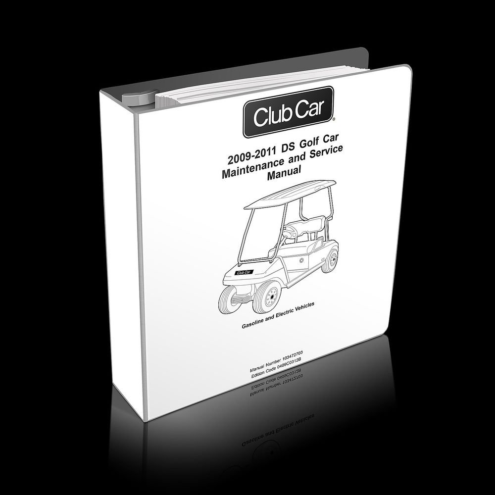 2009-2011 Club Car DS Golf Car Maintenance and Service Manual 103472703 cart