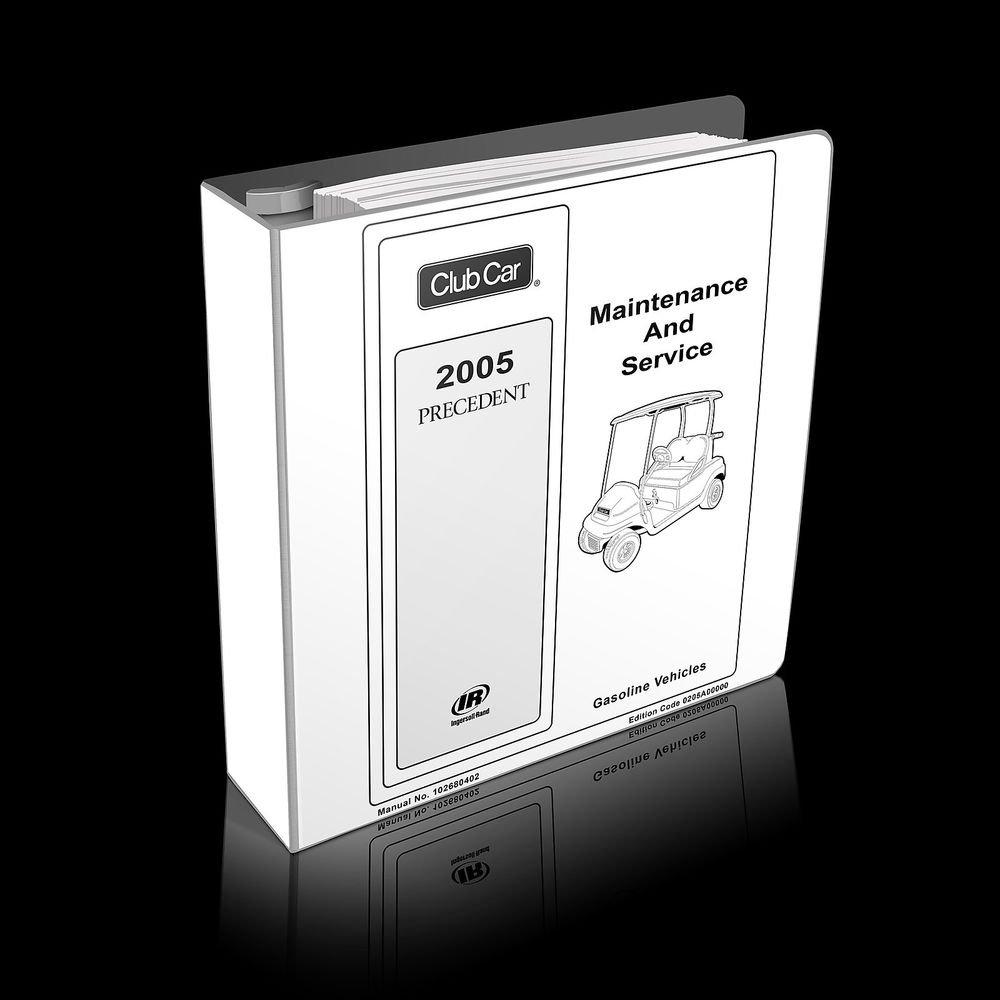 2005 Club Car Precedent GAS Golf Car Maintenance and Service Manual 102680402