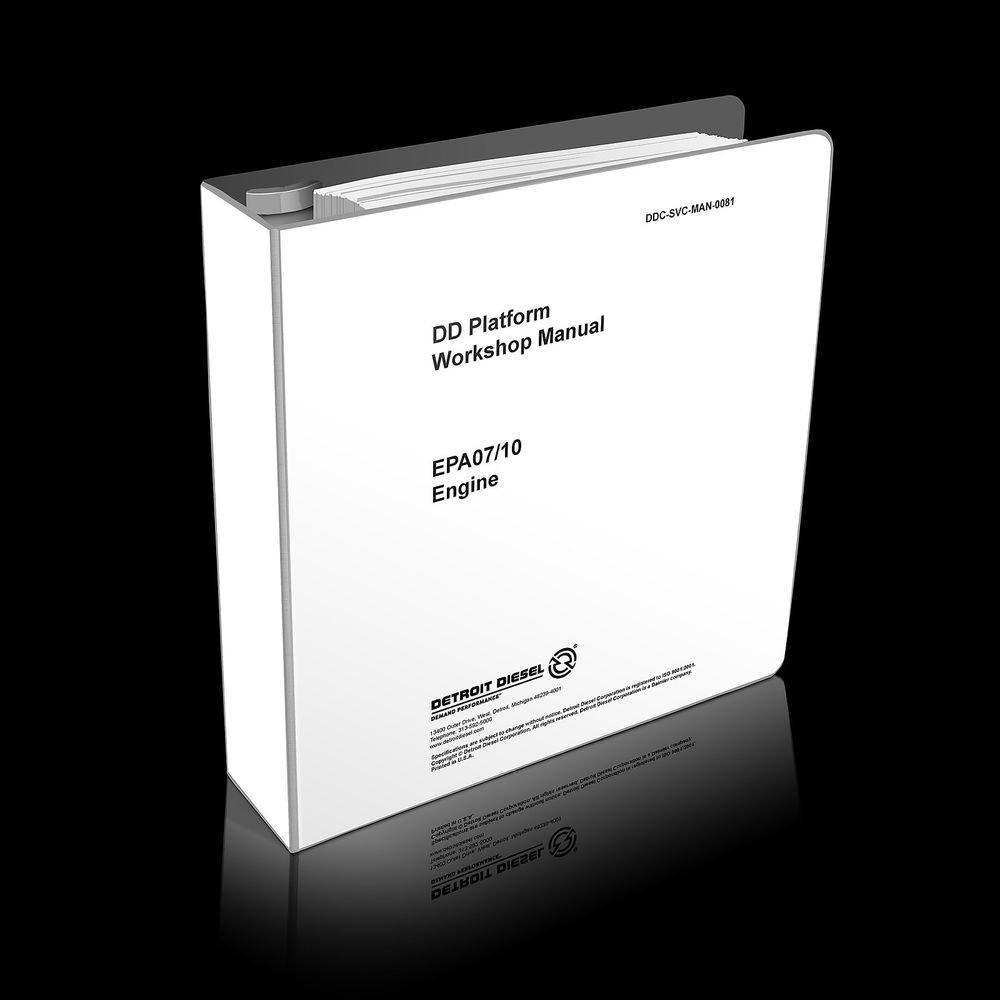Detroit Diesel DD Platform Workshop Manual EPA07/10 Engine DDC-SVC-MAN-0081 dd13