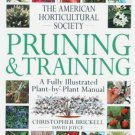 The American Horticultural Society Pruning and Training : A Fully Illustrated...