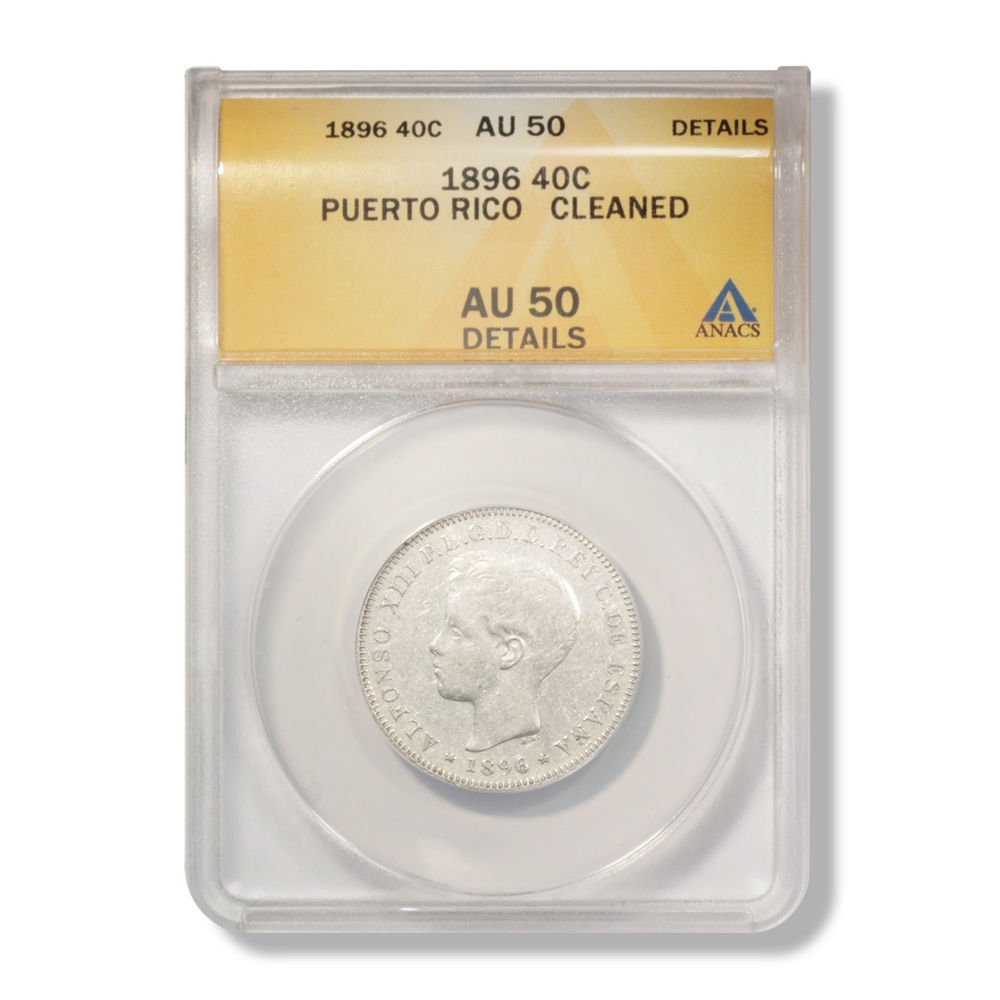 Puerto Rico 1896 40 centavos Authenticated & Graded ANACS Cleaned AU50 Details
