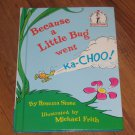 Because a Little Bug Went Ka-Choo! by Michael K. Frith and Rosetta Stone..1975