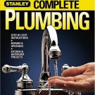 Complete Plumbing : Step-by-Step Instructions * Repairs and Upgrades *...