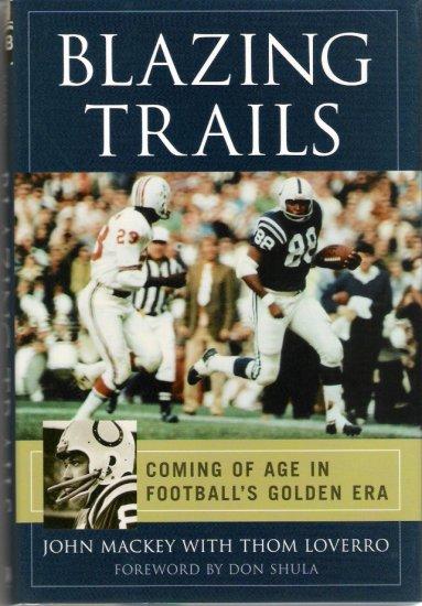 Blazing Trails By John Mackey 2003 Autobiography