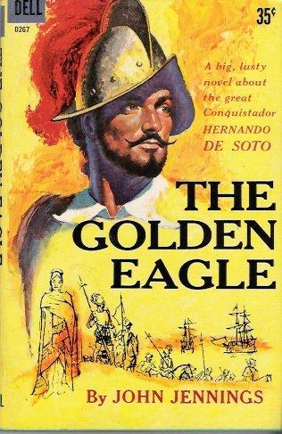 The Golden Eagle 1952 by John Jennings Dell D267 Vintage Paperback Ralph De Soto Cover Art