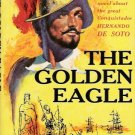 The Golden Eagle 1952 by John Jennings Dell D267 Vintage Paperback Ralph De Soto Cover Art