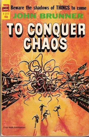 To Conquer Chaos 1964 by John Brunner Ace F-277 Vintage Science Fiction Paperback