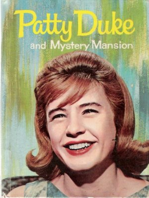 Patty Duke and Mystery Mansion 1964 Whitman Authorized TV Book #1514
