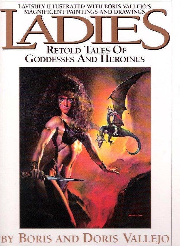 Ladies: Retold Tales of Goddesses & Heroines Boris & Doris Vallejo Illustrated Hardcover Book