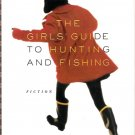 The Girls' Guide to Hunting & Fishing by Melissa Bank 1999 First Edition Hardcover Book