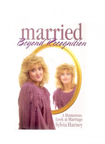 Married Beyond Recognition by Sylvia Harney 2001 Signed Softcover Humor Book