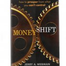 MoneyShift: How to Prosper from What You Can't Control by Jerry A. Webman Autographed 2012