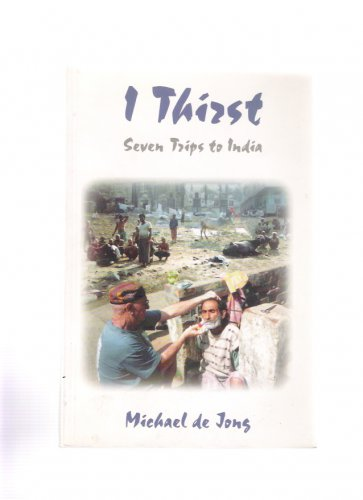 I Thirst: Seven Trips to India by Michael de Jong 1998 Signed Book Mother Teresa