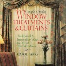 Complete Book of Window Treatments & Curtains by Carol Parks 1994 Hardcover Like New