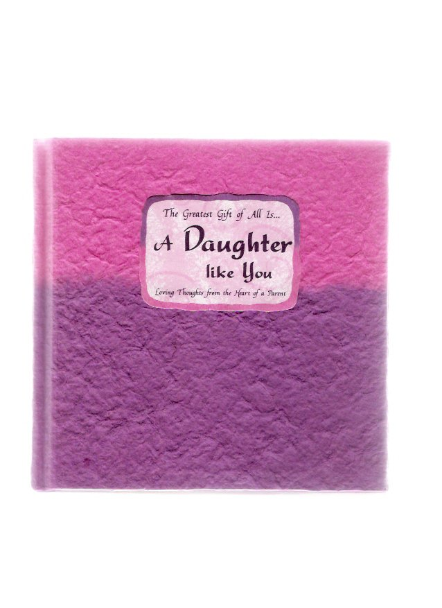 The Greatest Gift of All Is A Daughter Like You 2002 Hardcover Gift Book New
