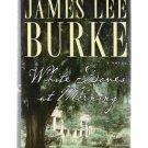 White Doves at Morning James Lee Burke 2002 Civil War Novel First Edition Hardcover