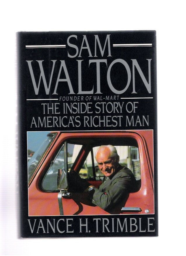 Sam Walton Founder of Wal-Mart by Vance H. Trimble 1990 Hardcover First Printing