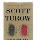 Identical by Scott Turow 2013 First Edition Mystery Crime Hardcover Book