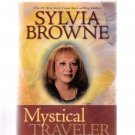 Psychic Sylvia Browne Mystical Traveler 2008 First Edition Hardcover New