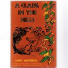 A Claim in the Hills James Wickenden 1957 South America Diamond Mines Hardcover Illustrated