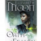 Oath of Fealty by Elizabeth Moon 2010 First Edition Hardcover Fantasy New