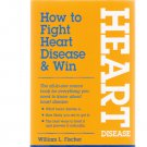 How To Fight Heart Disease & Win by William L. Fischer New Book