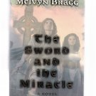 The Sword and the Miracle Melvyn Bragg 1996 First U.S. Edition Hardcover Like New