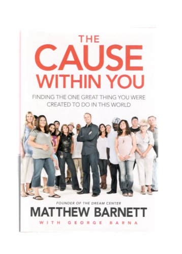 The Cause Within You Matthew Barnett Autographed 2011 First Edition Hardcover Christian Book New