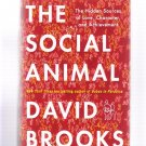 The Social Animal: Hidden Sources of Love, Character David Brooks 2011 First Edition Hardcover New