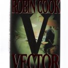 Vector by Robin Cook 1999 First Edition Hardcover Medical Thriller Book Like New