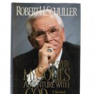 Robert H. Schuller Prayer My Soul's Adventure With God 1995 Collectors Edition