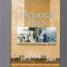 Memorial Days: History of Community Partnerships 1897-2007 Springfield IL Davis