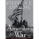Americans At War by Stephen E. Ambrose 1997 Softcover First Edition