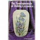 The Fundamentals of Hobby Ceramics Bill Thompson Hardcover in Dust Jacket 1975
