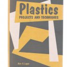 Plastics Projects and Techniques Alvin R. Lappin 1965 First Edition Hardcover