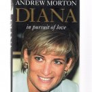 Diana In Pursuit of Love by Andrew Morton First American Edition 2004 Brand New