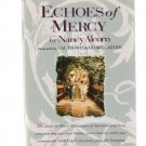 Echoes of Mercy Nancy Alcorn 1992 Signed First Edition Christian Hardcover
