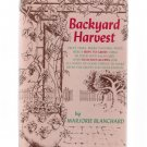 Backyard Harvest Marjorie Blanchard 1978 Fruit Tree Berry Recipe Hardcover Book