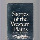 Old West Book Stories of Western Plains Robert Adams Signed First Edition 1962