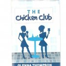 The Chicken Club by Glenna Thompson Signed Inscribed First Edition Hardcover