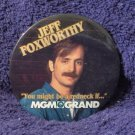 JEFF FOXWORTHY MGM GRAND Event Button Pin Late 1990s