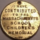 1982 I Have Contributed To The Massachusetts School Childrens Memorial~F/S