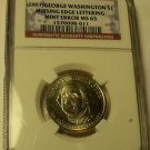 2007 GEORGE WASHINGTON NGC CERTIFIED MS-65 EDGE LETTERING ERROR~RARE~FREE SHIP~