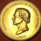 Gem Unc Franklin Pierce Presidential Bronze Inauguration Medallion~Free Shipping