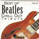 BEST OF BEATLES CHILL OUT TRIBUTE vol.2     10 Tracks