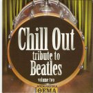 CHILL OUT TRIBUTE TO BEATLES VOLUME TWO