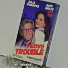 VHS - I LOVE TROUBLE